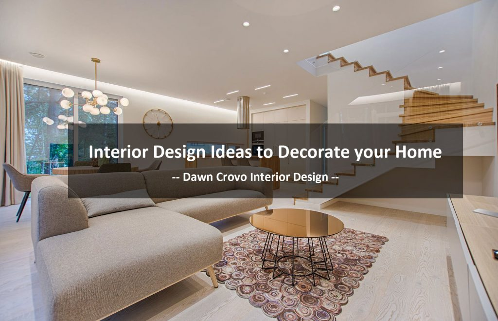 Interior Design Ideas to Decorate your Home